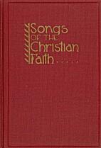 Songs of the Christian Faith by E.V. Halt