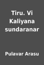 Tiru. Vi Kaliyana sundaranar by Pulavar…