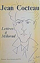 Lettres à Milorad by Jean Cocteau