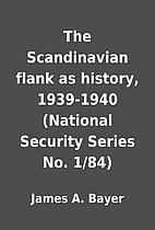 The Scandinavian flank as history, 1939-1940…