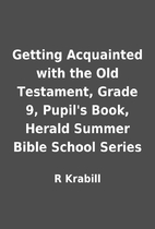 Getting Acquainted with the Old Testament,…