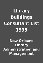 Library Buildings Consultant List 1995 by…