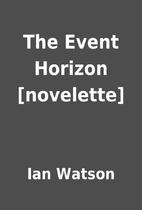 The Event Horizon [novelette] by Ian Watson