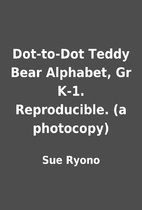 Dot-to-Dot Teddy Bear Alphabet, Gr K-1.…