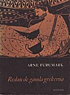Redan de gamla grekerna by Arne Furumark