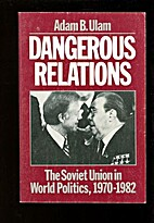 Dangerous Relations: The Soviet Union in…
