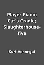 Player Piano; Cat's Cradle;…
