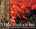 75 years of research in the woods : a…