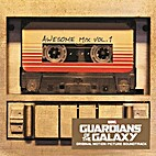 Guardians of the Galaxy: Awesome Mix Vol.1…