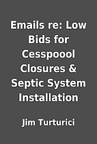 Emails re: Low Bids for Cesspoool Closures &…