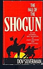 The Fall of the Shogun by Dov Silverman