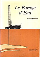Le forage d'eau guide de pratique by Albert…