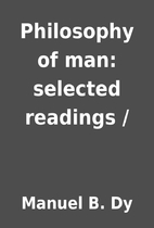 Philosophy of man: selected readings / by…