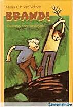Brand ! by Maria C.P. Van Velzen