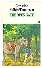 The Open Gate by Christine Pullein-Thompson