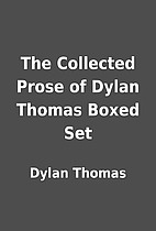 The Collected Prose of Dylan Thomas Boxed…