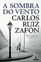 Sombra do Vento, A by Carlos Ruiz…