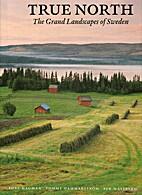 True North - The Grand Landscapes of Sweden…