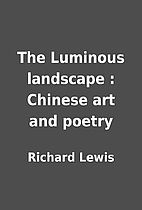 The Luminous landscape : Chinese art and…