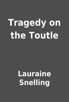 Tragedy on the Toutle by Lauraine Snelling