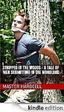 Stripped in the Woods - a tale of men…