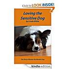 Loving The Sensitive Dog by Regina Duke