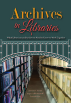 Archives in libraries : what librarians and…