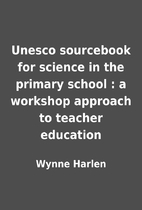 Unesco sourcebook for science in the primary…