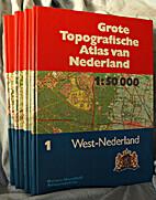 Grote topografische atlas van Nederland…