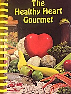 The Healthy Heart Gourmet by Tom Mills