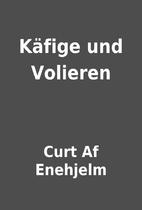 Käfige und Volieren by Curt Af Enehjelm