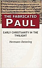 The Fabricated Paul: early Christianity in…