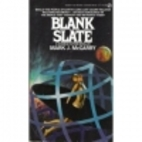 Blank Slate by Mark J. McGarry