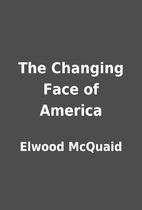 The Changing Face of America by Elwood…