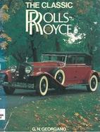 The Classic Rolls-Royce by G N Georgano