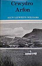 Crwydro Arfon by Alun Llywelyn-Williams