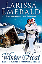 Winter Heat, Part 1: Chalet Romance Series…
