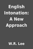 English Intonation: A New Approach by W.R.…