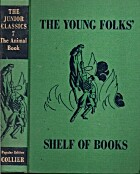 The Junior Classics, The Young Folks' Shelf…