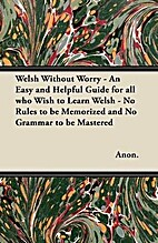 Welsh Without Worry an Easy and Helpful…