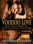 Voodoo Love (And the Curse of Jean Lafitte's…