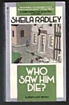 Who Saw Him Die? by Sheila Radley