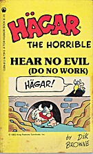 Hagar the Horrible: Hear No Evil, Do No Work…