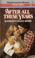 After All These Years by Kathleen Gilles…