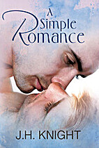 A Simple Romance by J.H. Knight