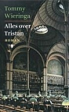 Alles over Tristan by Tommy Wieringa