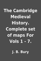 The Cambridge Medieval History. Complete set…