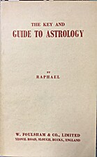 The Key and Guide to Astrology by Raphael