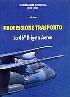 Professione trasporto : La 46° Brigata…
