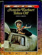 Amelia Earhart Takes Off by Fern G. Brown